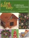 Fast Fun & Easy Christmas Decorations: Festive Fabric Keesakes to Create & Embellish - Linda Johansen