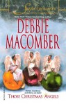 Those Christmas Angels: A Selection from Angels at Christmas - Debbie Macomber, Sandra Burr