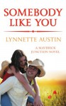 Somebody Like You (Maverick Junction) - Lynnette Austin