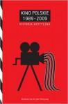 Kino Polskie 1989-2009. Historia Krytyczna - Piotr Marecki, Agnieszka Wiśniewska