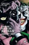 Batman: Zabójczy żart - Alan Moore