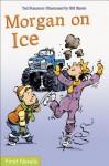 Morgan on Ice - Ted Staunton, Bill Slavin