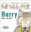 It's a Wild Life, Buddy!: Harry the Wolf (It's a Wildlife Buddy) - Daniela Deluca, Tommy Nelson, Thomas Nelson Publishers