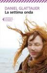 La settima onda (Universale economica) (Italian Edition) - Daniel Glattauer, Leonella Basiglini