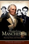 Remembering Manchester (NH): Towering Titans & Unsung Heroes (American Chronicles) - John Clayton