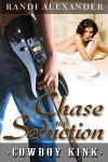 Chase and Seduction - Randi Alexander
