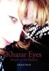 Khazar Eyes: Return of the Khazars - Edward Hirsch