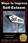 Ways to Improve Self-Esteem (Health Learning Series) - John Davidson, Muhamad Usman