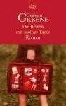 Die Reisen mit meiner Tante - Graham Greene