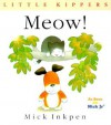 Meow!: Little Kippers - Mick Inkpen