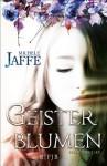Geisterblumen - Michele Jaffe, Susanne Goga-Klinkenberg