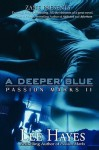 A Deeper Blue: Passion Marks II - Lee Hayes