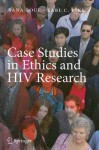 Case Studies in Ethics and HIV Research - Sana Loue, Earl C. Pike