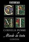 Mundo de tinta - Contos - Rafael Mantovani, Cornelia Funke