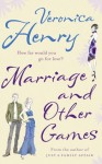Marriage And Other Games - Veronica Henry