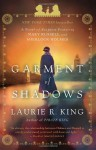 Garment of Shadows: A novel of suspense featuring Mary Russell and Sherlock Holmes - Laurie R. King