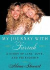 My Journey with Farrah LP: A Story of Life, Love, and Friendship - Alana Stewart