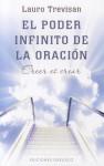 El Poder Infinito de la Oracion: Creer Es Crear = The Infinite Power of Prayer - Lauro Trevisan