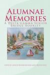 Alumnae Memories: A Delta Gamma Senior Bridge Booklet - Carolyn Howard-Johnson, Christina Held