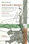 The Life of William J. Brown of Providence, R.I.: With Personal Recollections of Incidents in Rhode Island - William Brown, Joanne Pope Melish, Rosalind C. Wiggins