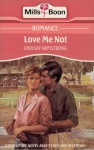 Love Me Not - Lindsay Armstrong