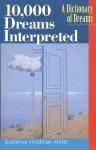 10,000 Dreams Interpreted: A Dictionary of Dreams - Gustavus Hindman Miller, Hans Holzer