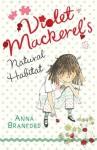 Violet Mackerel's Natural Habitat - Anna Branford