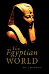 The Egyptian World (Routledge Worlds) - Toby A.H. Wilkinson