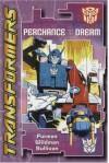Transformers: Perchance to Dream - Simon Furman