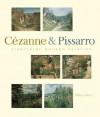 Pioneering Modern Painting: Cezanne and Pissarro, 1865-1885 - Joachim Pissarro, Camille Pissarro, Paul Cézanne