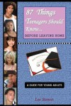 87 Things Teenagers Should Know... Before Leaving Home: A Guide for Young Adults - Lee Burton