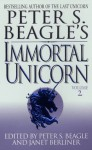 Immortal Unicorn (Volume 2) - Janet Berliner, Peter S. Beagle