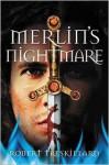 Merlin's Nightmare - Robert Treskillard