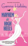 Mayhem in High Heels (Romantic Mysteries) - Gemma Halliday