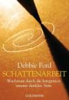 Schattenarbeit: Wachstum durch die Integration unserer dunklen Seite (German Edition) - Debbie Ford, Gabriele Kuby