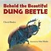 Behold the Beautiful Dung Beetle - Cheryl Bardoe