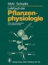Lehrbuch Der Pflanzenphysiologie - Hans Mohr, Peter Schopfer