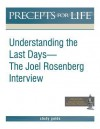Precepts for Life Study Guide: Understanding the Last Days -- The Joel Rosenberg Interview - Kay Arthur