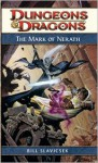 The Mark of Nerath: A Dungeons & Dragons Novel - Bill Slavicsek