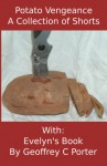 Potato Vengeance / Evelyn's Book - Geoffrey Porter