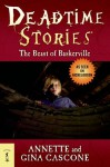 Deadtime Stories: The Beast of Baskerville - Annette Cascone, Gina Cascone