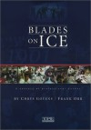 Blades on Ice: A Century of Professional Hockey - Chrys Goyens, Frank Orr