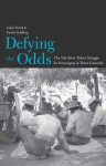 Defying the Odds: The Tule River Tribe's Struggle for Sovereignty in Three Centuries - Gelya Frank, Carole Goldberg