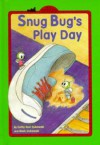 Snug Bug's Play Day - Cathy East Dubowski, Mark Dubowski
