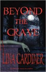 Beyond the Grave - Lina Gardiner