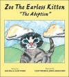 Zoe the Earless Kitten: The Adoption - Melissa Webb, Lexy Webb, John Aregood