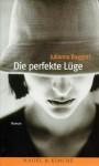 Die perfekte Lüge - Julianna Baggott