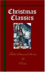 Christmas Classics: Twelve Seasonal Stories and Poems - Charles Dickens, Mark Twain, Walter Scott, O. Henry, Washington Irving, Clement C. Moore, The Brothers Grimm, Hans Christian Andersen