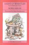 A Kist O' Whistles: Scottish Folk Tales - Moira Miller, Mairi Hedderwick