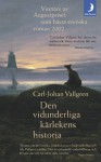 Den vidunderliga kärlekens historia - Carl-Johan Vallgren